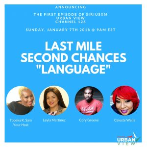 "Last Mile Second Chances ""Language"", first episode of SiriusXM online radio show ""Urban View"" hosted by Topeka K. Sam"